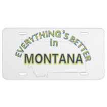 Everything's Better in Montana License Plate