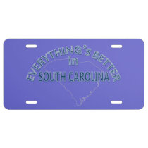 Everything's Better in South Carolina License Plate