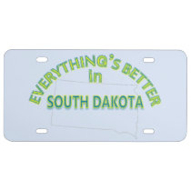 Everything's Better in South Dakota License Plate