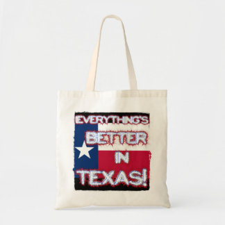 Everything's Better In Texas Bag