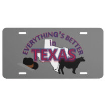 Everything's Better in Texas Graphics License Plate