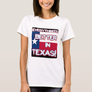 Everything's Better In Texas Tee
