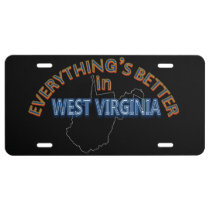 Everything's Better in West Virginia License Plate