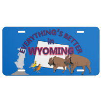 Everything's Better in Wyoming Graphics License Plate