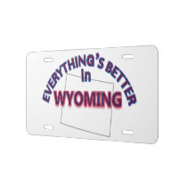 Everything's Better in Wyoming License Plate