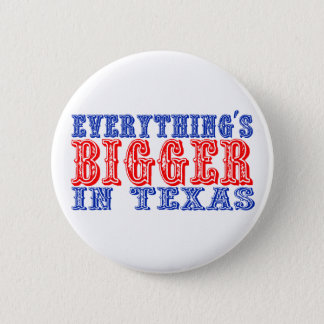 Everything's Bigger in Texas Button