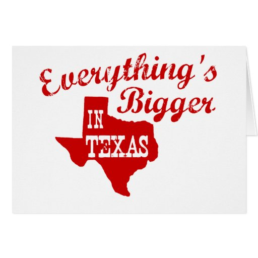 Everything's bigger in Texas Cards
