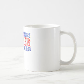 Everything's Bigger in Texas Classic White Coffee Mug
