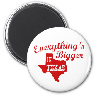Everything's bigger in Texas State Shape Magnet