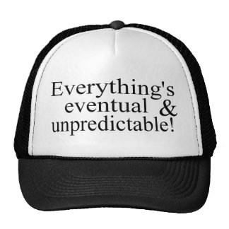 Everything's Eventual Trucker Hat