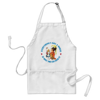 EVERYTHING'S GOT A MORAL IF ONLY YOU CAN FIND IT! ADULT APRON
