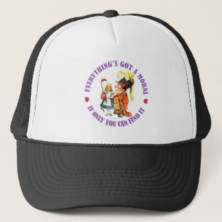 EVERYTHING'S GOT A MORAL, IF ONLY YOU CAN FIND IT TRUCKER HAT