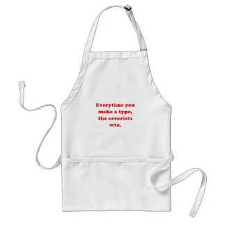 Everytime you make a Typo the Errorists Win Adult Apron