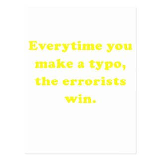 Everytime you make a Typo the Errorists Win Postcard