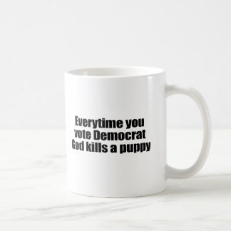 Everytime you vote Democrat, God kills a puppy Classic White Coffee Mug