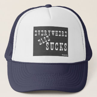 Everywhere Else Sucks Wyoming Trucker Hat