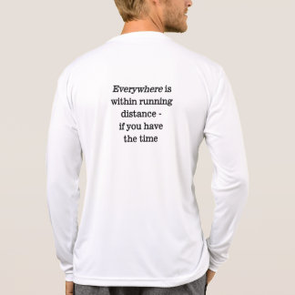 Everywhere is within running distance shirt