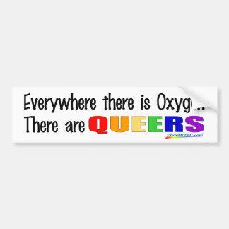Everywhere ther is Oxygen Bumper Sticker Car Bumper Sticker
