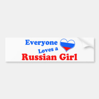 Eveyone loves a Russian Girl Bumper Sticker