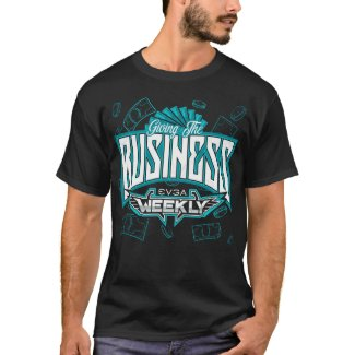 EVGA Weekly - Giving The Business T-Shirt