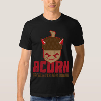 Evil Acorn For Obama T-Shirt