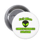 Evil Alien Cardiothoracic Surgeon Pinback Button