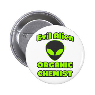 Evil Alien Organic Chemist Pinback Button