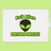 Evil Alien Orthodontist Card