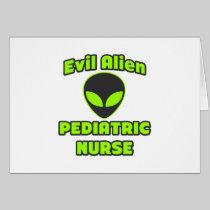 Evil Alien Pediatric Nurse Greeting Card