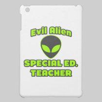 Evil Alien Special Ed. Teacher iPad Mini Cases