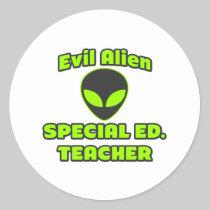 Evil Alien Special Ed. Teacher Round Stickers
