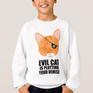 Evil Cat is Plotting Your Demise Sweatshirt