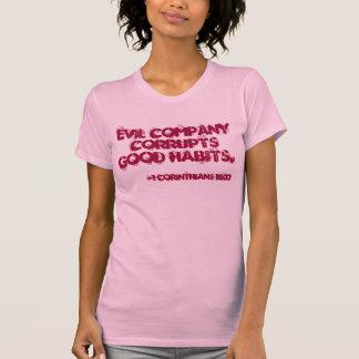 Evil company corrupts good habits bible Quotes T-Shirt