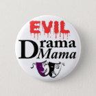 EVIL Drama Mama button with customized colors