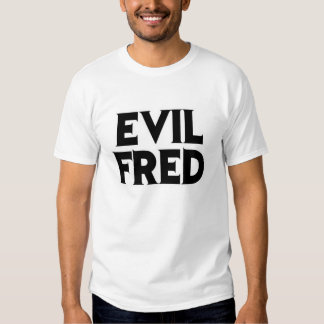 Evil Fred Tee Shirt