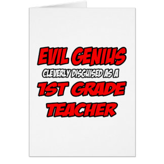 Evil Genius...1st Grade Teacher Card