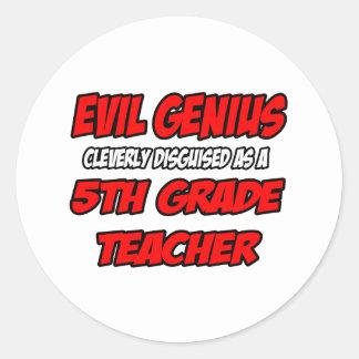 Evil Genius...5th Grade Teacher Round Sticker