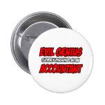 Evil Genius...Accountant Pin