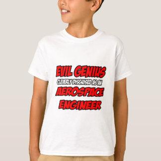 Evil Genius...Aerospace Engineer T-Shirt