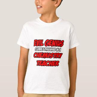 Evil Genius...Chemistry Teacher T-Shirt