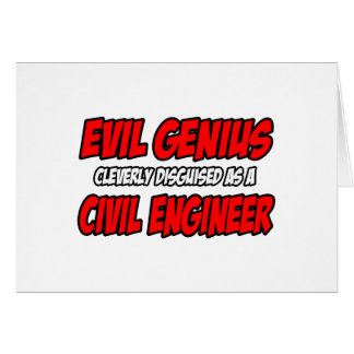 Evil Genius...Civil Engineer Greeting Card