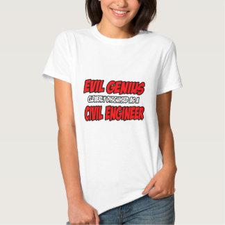 Evil Genius...Civil Engineer Tee Shirts