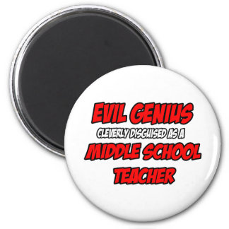 Evil Genius...Middle School Teacher 2 Inch Round Magnet