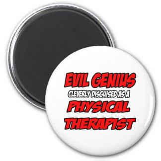 Evil Genius...Physical Therapist 2 Inch Round Magnet