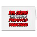 Evil Genius...Physics Teacher Greeting Cards
