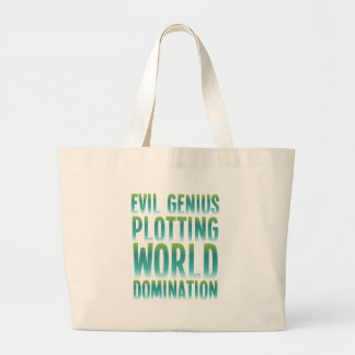 EVIL GENIUS PLOTTING WORLD DOMINATION LARGE TOTE BAG