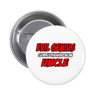 Evil Genius...Uncle Pinback Button