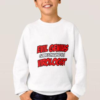Evil Genius...Virologist Sweatshirt