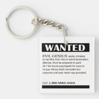 Evil Genius Wanted Ad Single-Sided Square Acrylic Keychain
