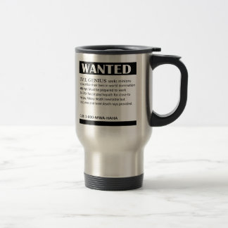 Evil Genius Wanted Ad Travel Mug